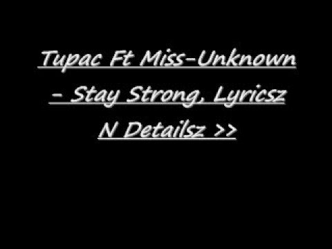 2pac Ft Miss Unknown - Stay Strong (Keep Ya Head Up Remix)