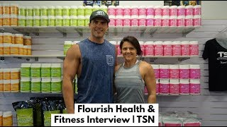 FLOURISH HEALTH & FITNESS INTERVIEW | TOTAL SPORTS NUTRITION (TSN)