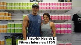 FLOURISH HEALTH & FITNESS INTERVIEW | TOTAL SPORTS NUTRITION (TSN)