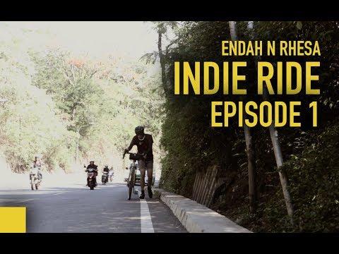 ENDAH N RHESA INDIE RIDE - Episode 1