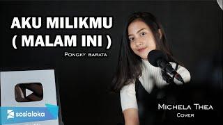 Download Mp3 Aku Milikmu Malam Ini   Pongky Barata   -  Michela Thea Cover