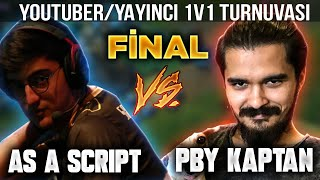 SONUNDA FİNAL! AS A SCRIPT VS PBY KAPTAN! YOUTUBER 1v1 TURNUVASI FİNALİ