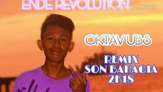Dj Oktav Ubs = Son_Bahagia_Remix_Party_Joget_Flores_2k18 (Ende_Revolution)