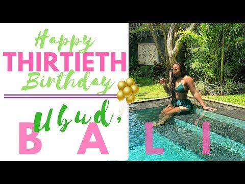 Spending my 30th Birthday in B A L I | Ubud, Bali V L O G