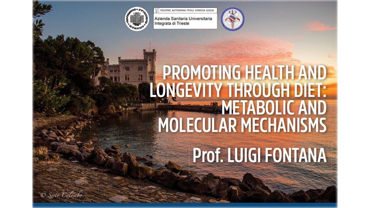 Prof. Luigi Fontana: Promoting health and longevity through diet 17/04/2019