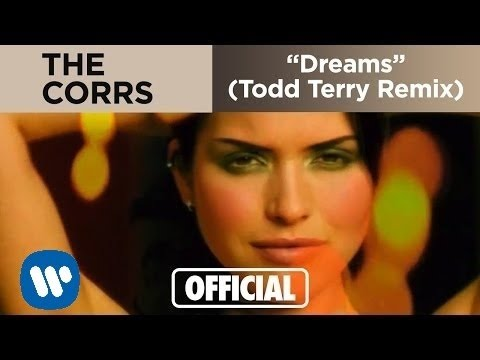 The Corrs - Dreams (Todd Terry Remix) (Official Music Video)