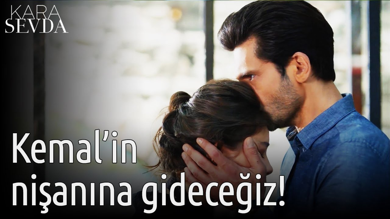 Kemal'in Nişanına Gideceğiz! - Kara Sevda