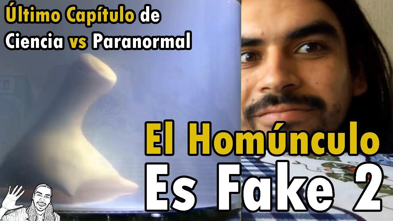 El Homúnculo es Fake 2 | Último Capítulo Ciencia vs Paranormal