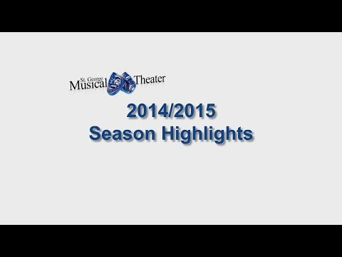 Saint George Musical Theater - 2014/2015 Season Highlights