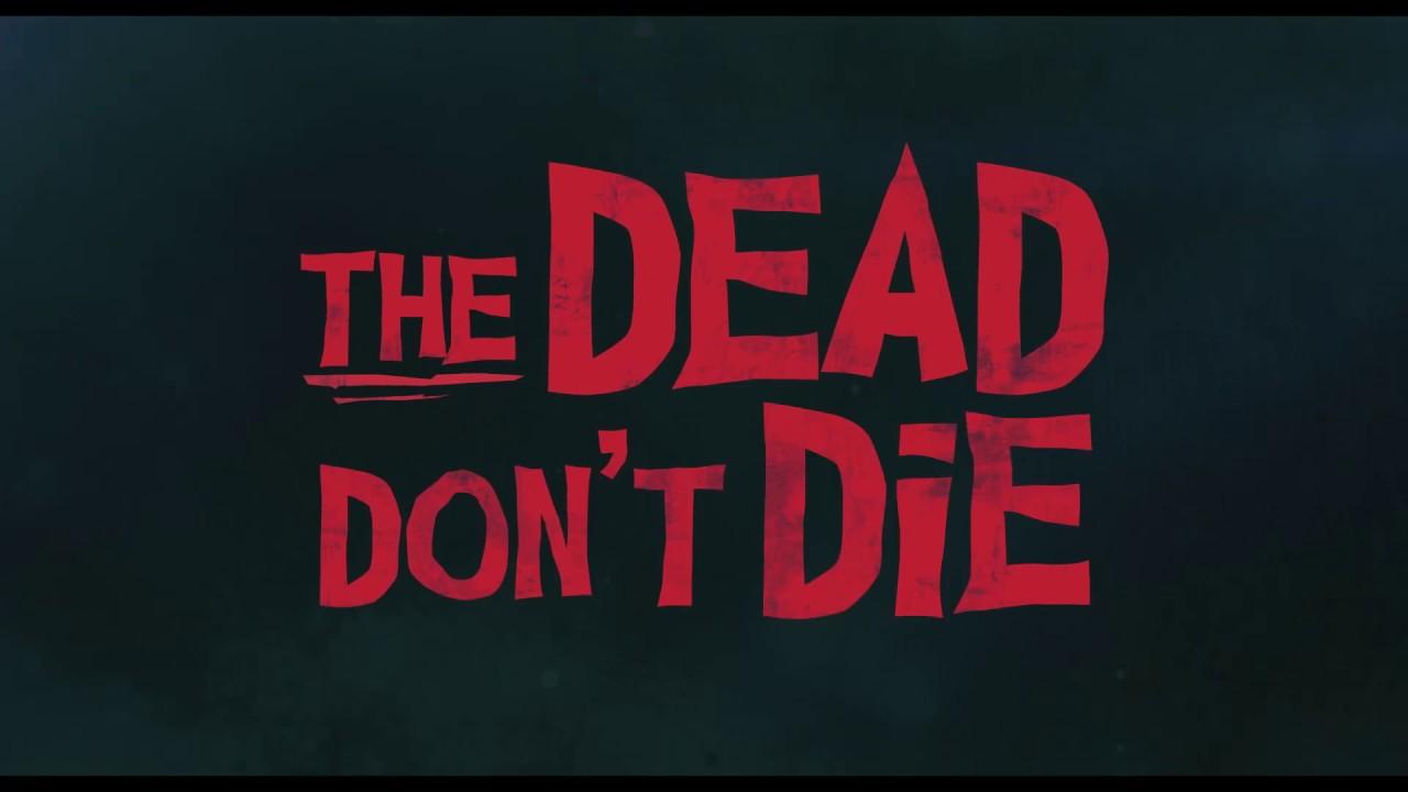 The Dead Don't Die | HD trailer