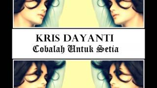 """Kris Dayanti """"Cobalah Untuk Setia"""" (With Lyrics) HD"""