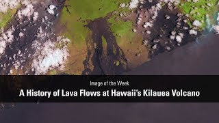 A History of Lava Flows at Hawaii's Kilauea Volcano