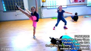 do yo thang by kj 52 transformers by tedashii funkmode youth hip hop dance class winter 2014