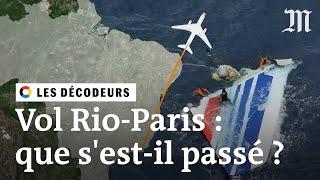 Crash du vol AF447 Rio-Paris : pourquoi est-il si difficile de savoir ce qui s'est passé ?