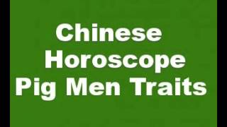 Chinese Horoscope Pig Men Characteristics and Personality Traits