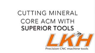 Cutting Mineral Core for Cladding with LKH tools