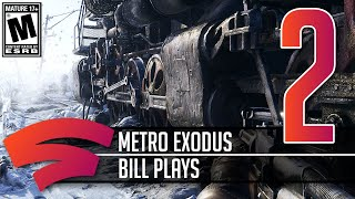 Metro Exodus - Part 2 - Let's Play Stadia Gameplay