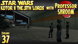 Star Wars Knights of the Old Republic 2 The Sith Lords - EP37 - Smuggling on Citadel Station!