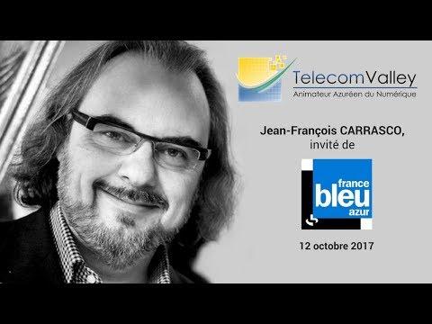 Telecom Valley, Challenge Jeunes Pousses, SoFAB - Itw JF. CARRASCO sur France Bleu Azur