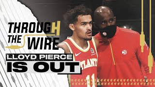 Was Firing Lloyd Pierce The Right Move? | Through The Wire Podcast