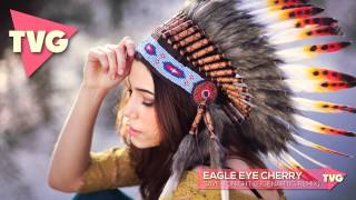 Eagle Eye Cherry - Save Tonight (EigenARTig Remix)