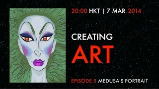 Creating Art - Episode 5 : Medusa