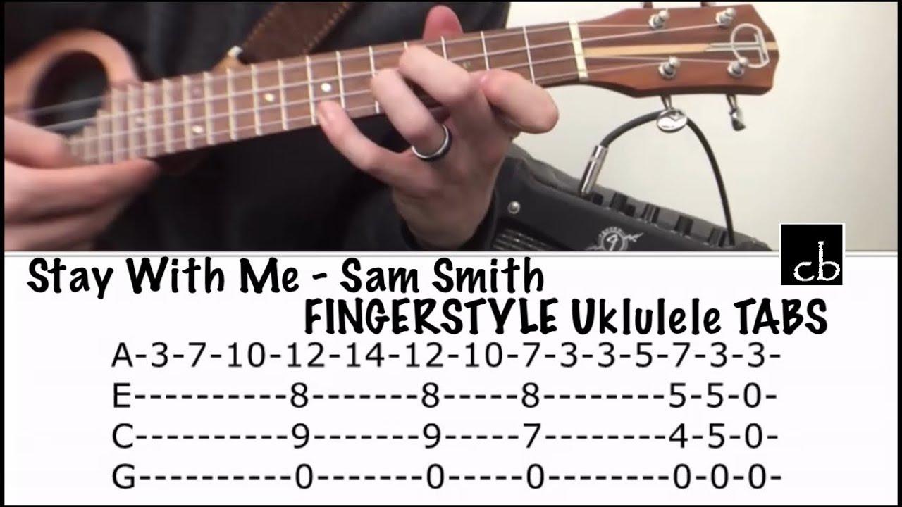 STAY WITH ME (Sam Smith) FINGERSTYLE Ukulele TUTORIAL