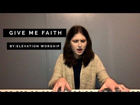 Give Me Faith - Elevation Worship (cover) by Faith Rose
