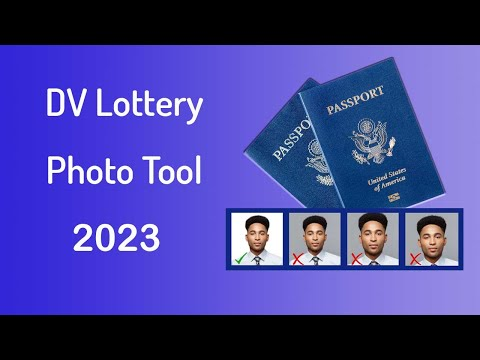 DV Lottery Photo Tool - Make A Perfect Application Photo For DV 2022