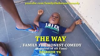 THE WAY (Family The Honest Comedy)(Episode 76)