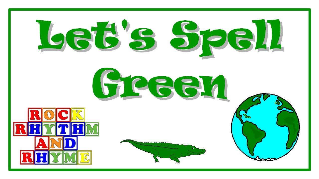 Color Songs - Let\'s Spell Green - YouTube