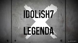『IDOLiSH7』×『LEGENDA』 コラボレーション特別PV