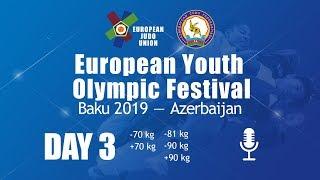 European Youth Olympic Festival - Baku 2019 - Day 3