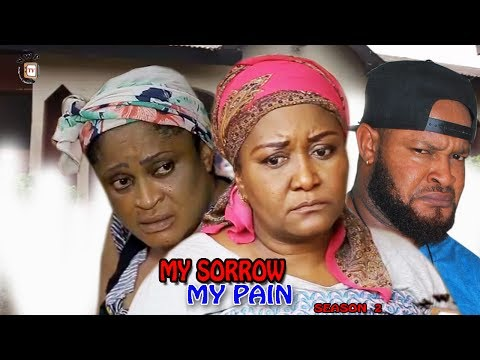 My Sorrow My Pain Season 2- 2017 Latest Nigerian Nollywood M