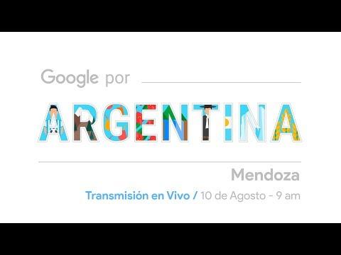Google Por Argentina en Mendoza - Transmisión en vivo