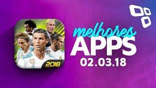 Melhores Apps da Semana para Android e iOS - Review (02/03/2018) - TecMundo