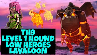 How to 3 star Th9 War Base with level 1 Lava Hound & Low Heroes LavaLoon | Clash of Clans