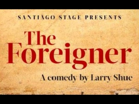 The Foreigner, by Larry Shue; performed by Santiago Stage