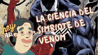La ciencia del simbiote de Venom - Hey Arnoldo