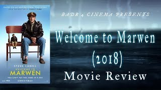 Welcome to Marwen (2018) | Good Movie Or Bad Movie | Review & Discussion