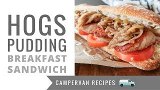 Hogs Pudding and Balsamic Onion Camping Breakfast - Porthleven Food Festival 2018