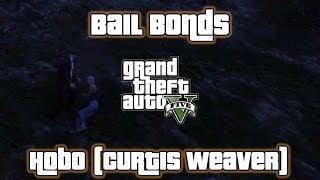 GTA V - Hobbies and Pastimes - Bail Bonds - Hobo (Curtis Weaver)