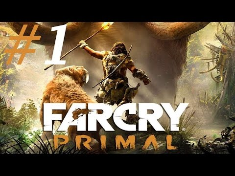 Far Cry Primal 1- 10,000 BC GAME!! (Xbox One/PS4/PC Gameplay)