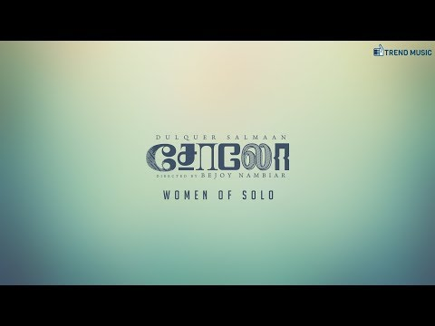 Women of Solo - Tamil | Dulquer Salmaan | Bejoy Nambiar | Trend Music