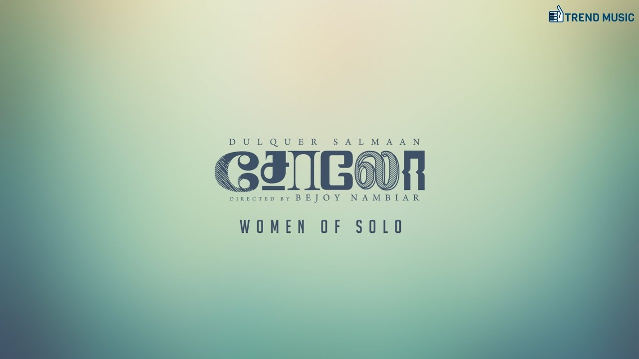 Women of Solo - Tamil Song | Dulquer Salmaan | Bejoy Nambiar | Trend Music