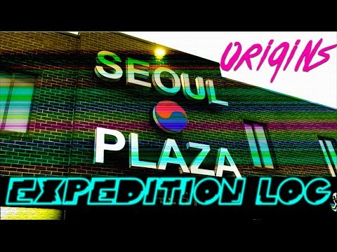Seoul Plaza Part II - Origin Tale in Annandale -Expedition Log #7