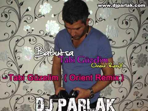 DJ PARLAK 2010 vs. Babutsa - Tabi Güzelim (Orient Remix)