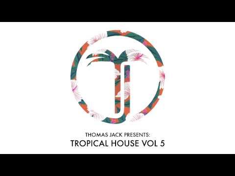 Thomas Jack Presents - Tropical House Vol.5