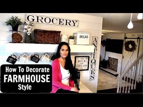 HOW TO DECORATE FARMHOUSE STYLE