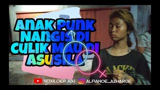 Anak Punk Di Culik Mau Di ASUsila